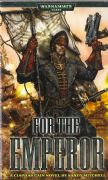 For the Emperor by Sandy Mitchell Ciaphas Cain Imperial Guard Warhammer 40,000 paperback